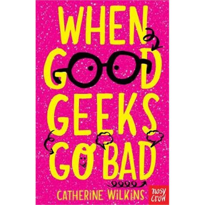 When Good Geeks Go Bad (Paperback) - Catherine Wilkins