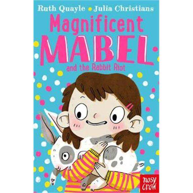 Magnificent Mabel and the Rabbit Riot (Paperback) - Ruth Quayle