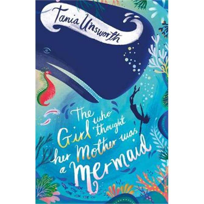 The Girl Who Thought Her Mother Was a Mermaid (Paperback) - Tania Unsworth