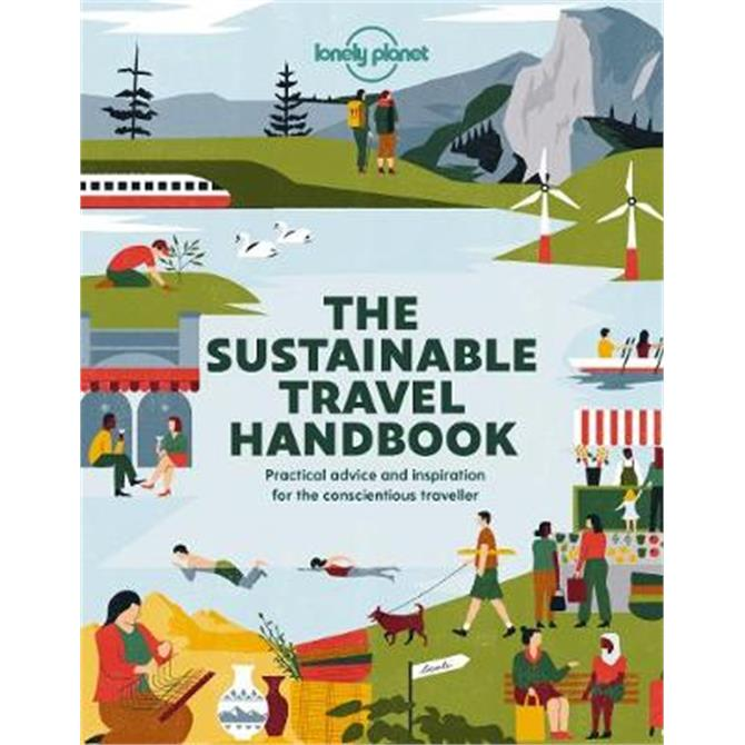 The Sustainable Travel Handbook (Paperback) - Lonely Planet