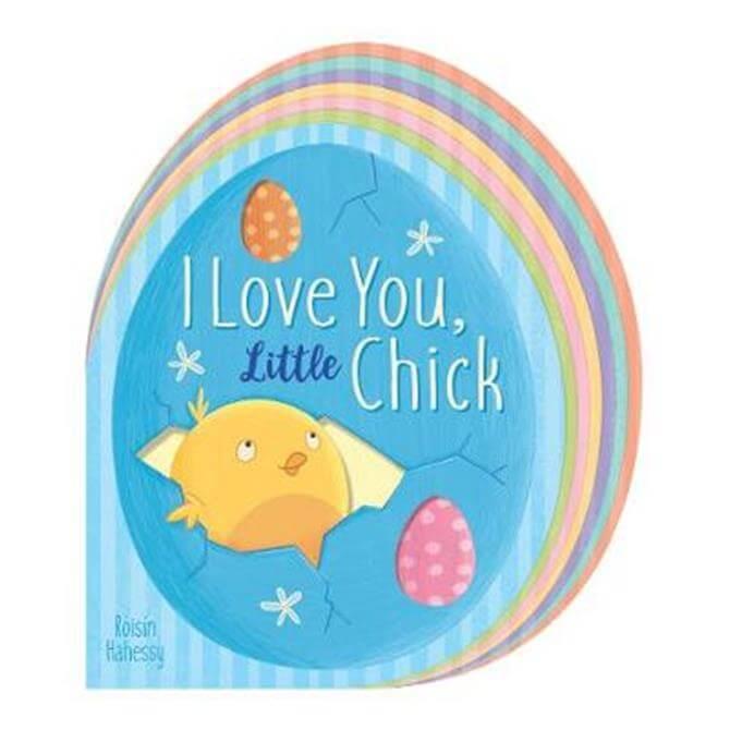 I Love You, Little Chick - Roisin Hahessy