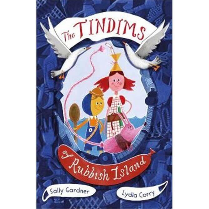 The Tindims of Rubbish Island (Paperback) - Sally Gardner