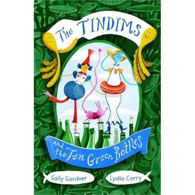 The Tindims and the Ten Green Bottles (Paperback) - Sally Gardner