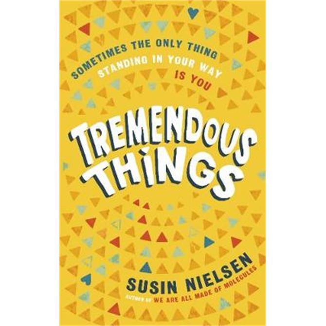 Tremendous Things (Hardback) - Susin Nielsen