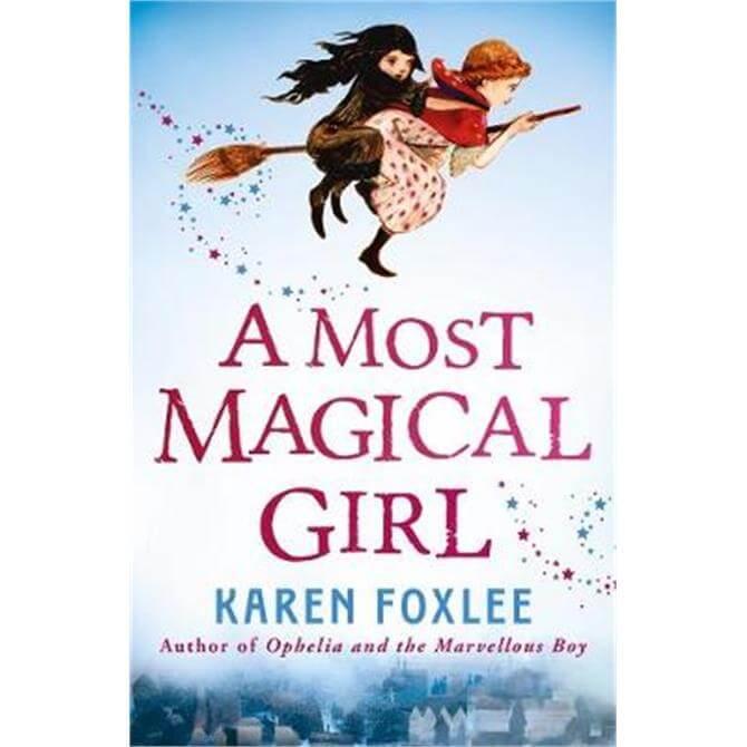 A Most Magical Girl (Paperback) - Karen Foxlee