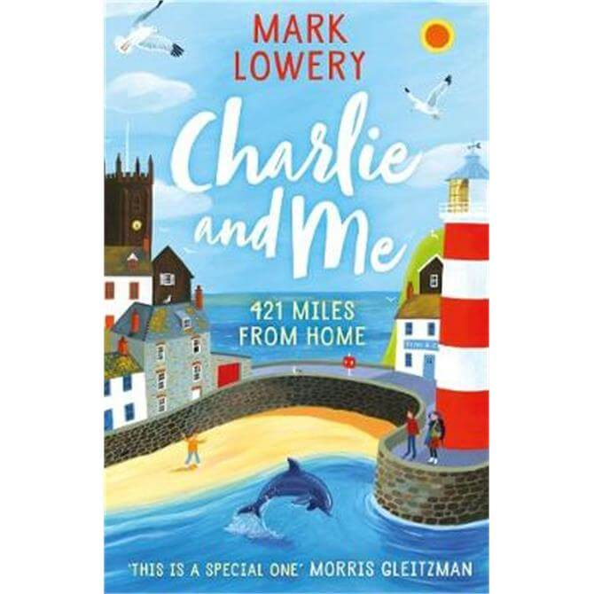 Charlie and Me (Paperback) - Mark Lowery