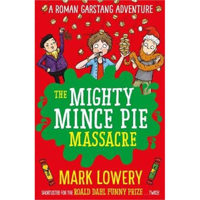 The Mighty Mince Pie Massacre (Paperback) - Mark Lowery