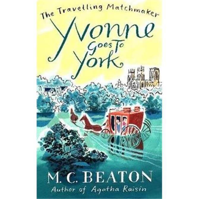 Yvonne Goes to York (Paperback) - M. C. Beaton