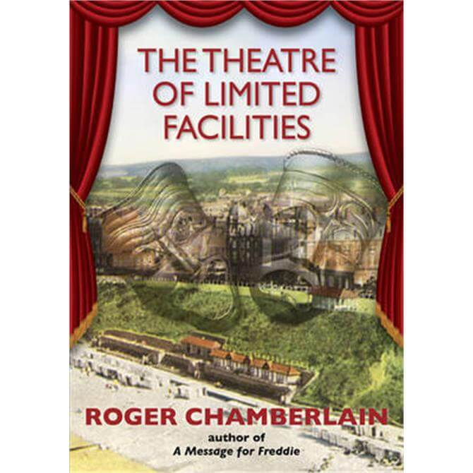 The Theatre of Limited Facilities (Paperback) - Roger Chamberlain