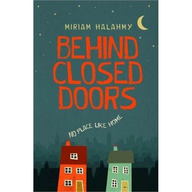 Behind Closed Doors (Paperback) - Miriam Halahmy