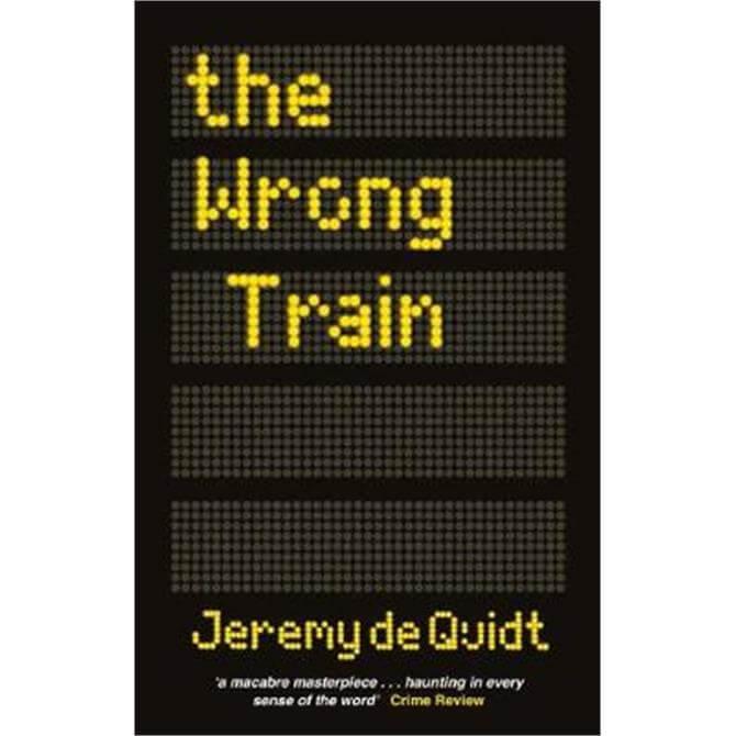 The Wrong Train (Paperback) - Jeremy de Quidt