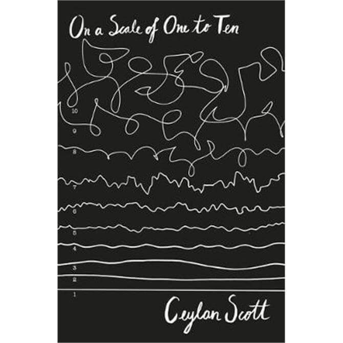 On a Scale of 1 to 10 (Paperback) - Ceylan Scott