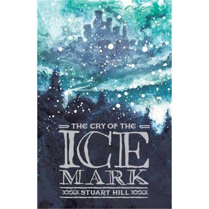The Cry of the Icemark (2019 reissue) (Paperback) - Stuart Hill