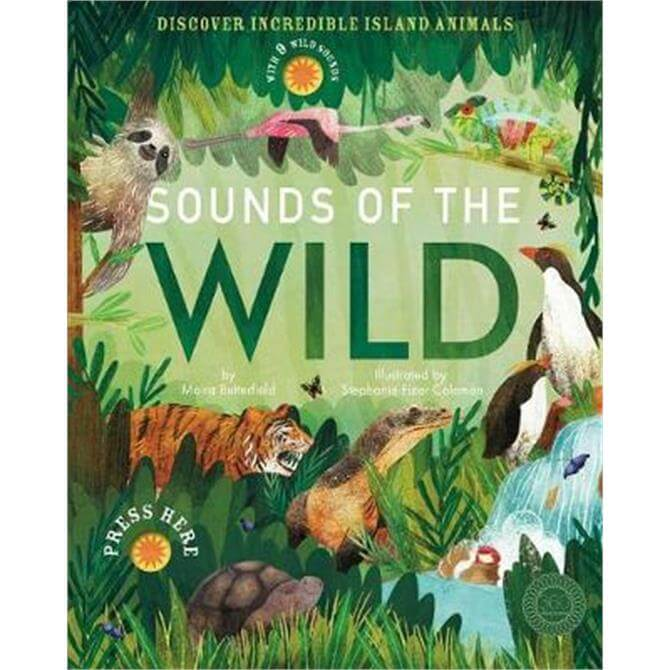 Sounds of the Wild (Hardback) - Moira Butterfield