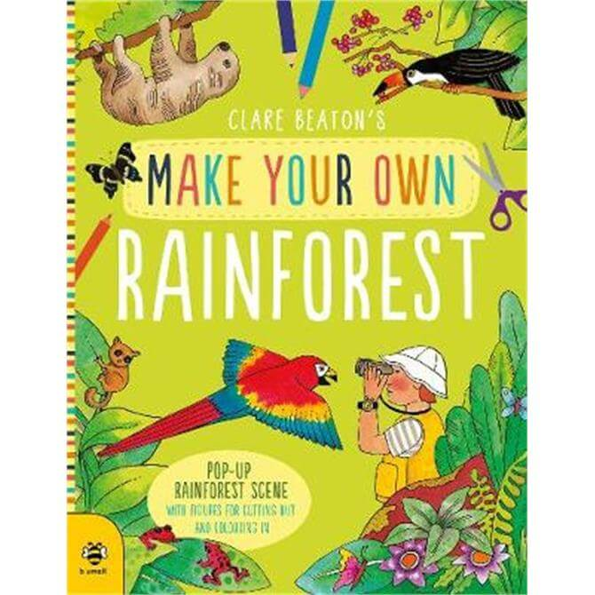 Make Your Own Rainforest (Paperback) - Clare Beaton