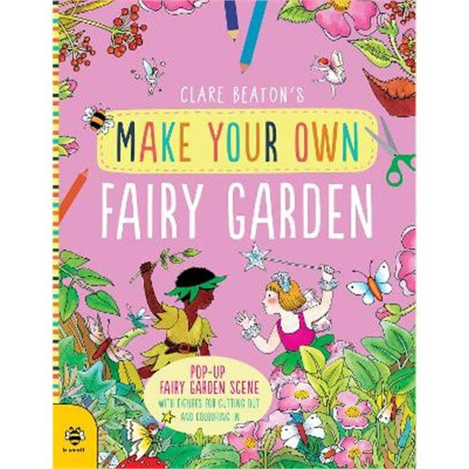 Make Your Own Fairy Garden (Paperback) - Clare Beaton
