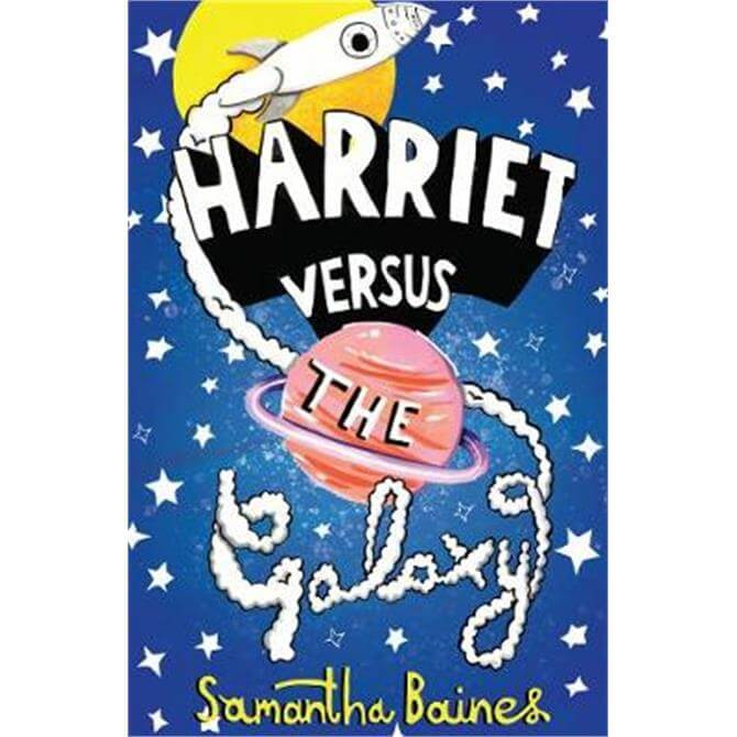 Harriet Versus The Galaxy (Hardback) - Samantha Baines