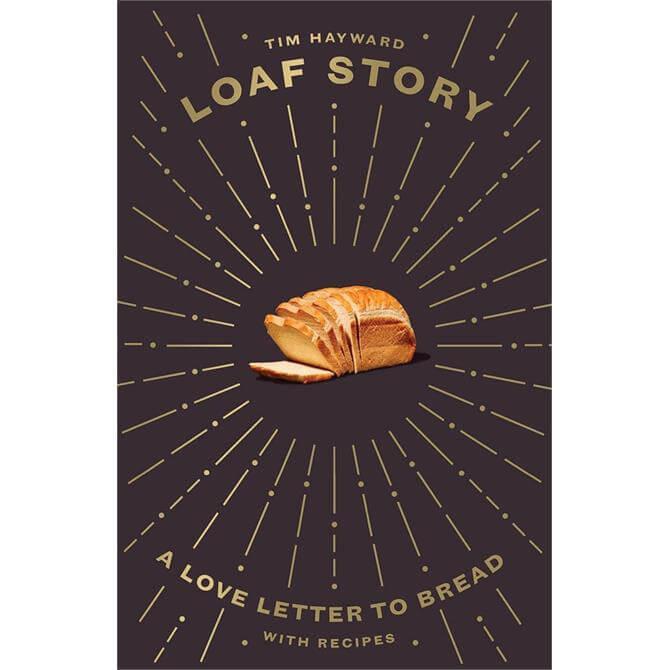 Loaf Story By Tim Hayward (Hardback)