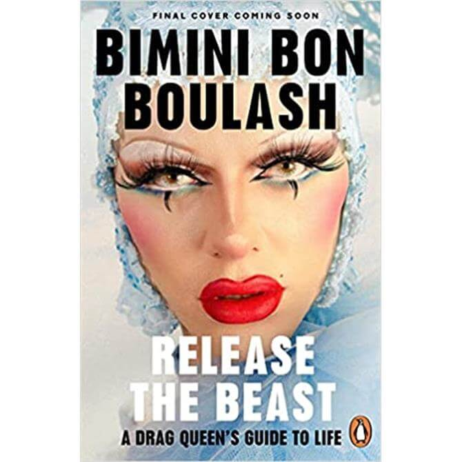 Release The Beast: A Drag Queen's Guide to Life by Bimini Bon Boulash (Hardback) PRE-ORDER