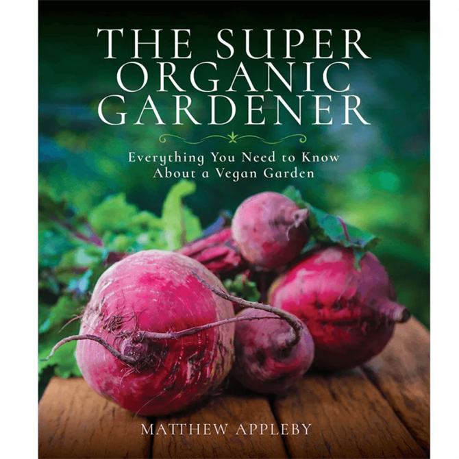 The Super Organic Gardener By Matthew Appleby (Paperback)