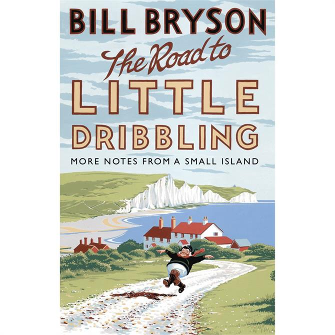 The Road to Little Dribbling - Notes from a Small Island by Bill Bryson (Paperback)