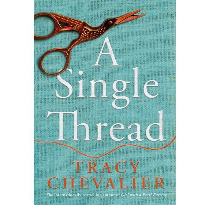 A Single Thread By Tracy Chevalier (Hardback)