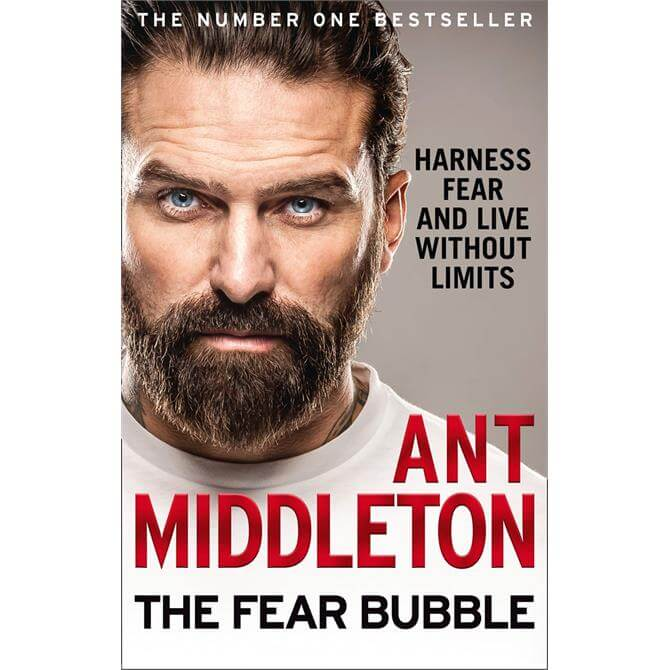 The Fear Bubble: Harness Fear and Live without Limits By Ant Middleton (Paperback)