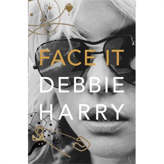 Face It: A Memoir By Debbie Harry (Hardback)