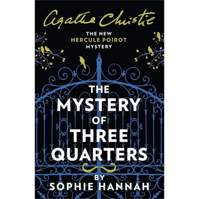 The Mystery of Three Quarters: The New Hercule Poirot Mystery By Sophie Hannah (Paperback)