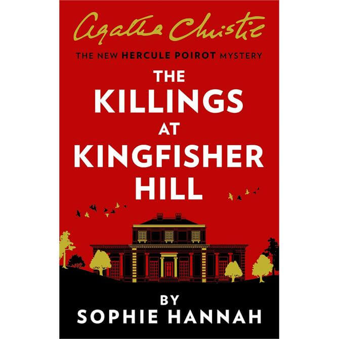 The Killings at Kingfisher Hill: The New Hercule Poirot Mystery By Sophie Hannah (Hardback)