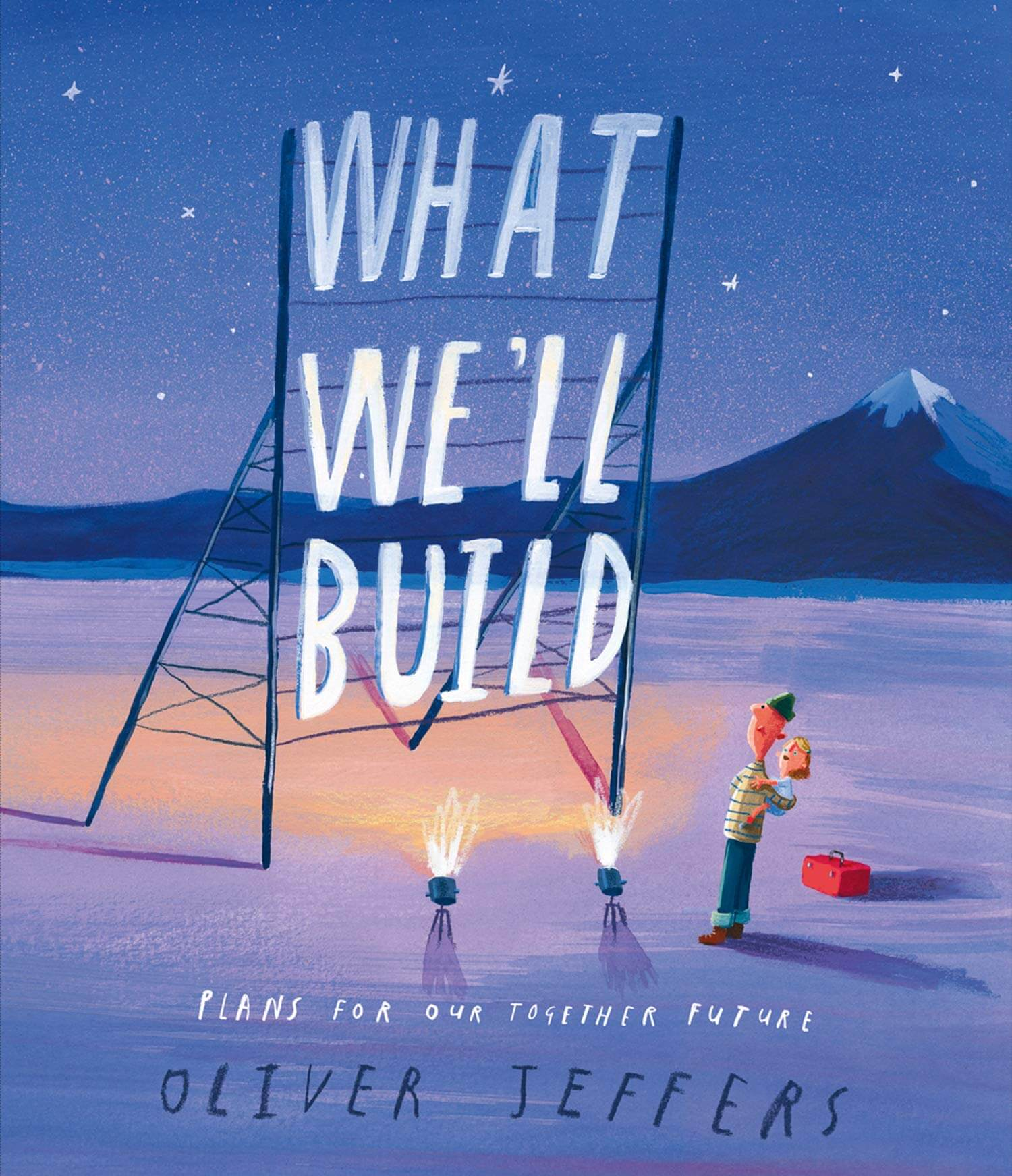 An image of What We'll Build: Plans for Our Together Future By Oliver Jeffers (Hardback)