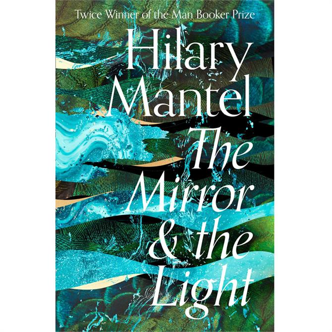 The Mirror and the Light By Hilary Mantel (Hardcover)
