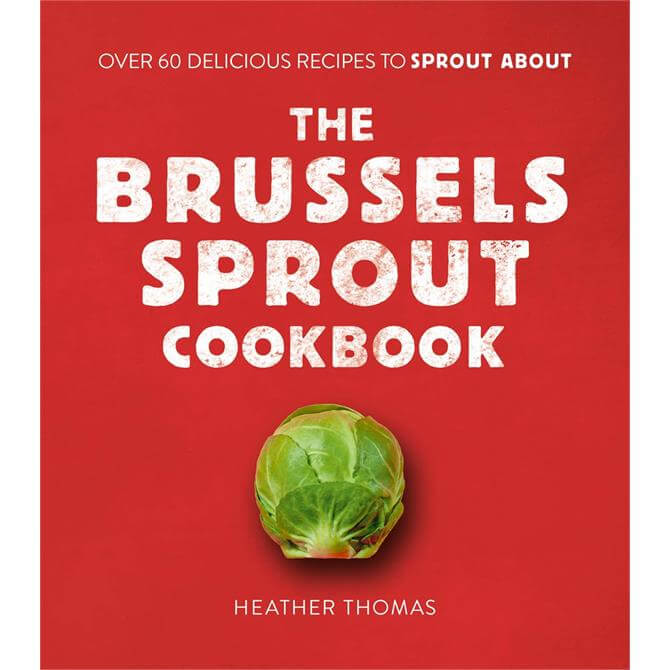 The Brussels Sprout Cookbook By Heather Thomas (Hardback)