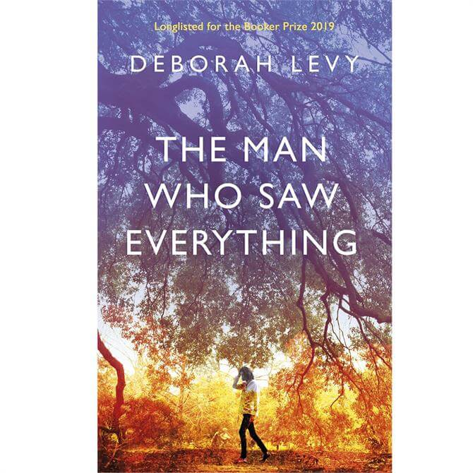 The Man Who Saw Everything By Deborah Levy (Hardback)