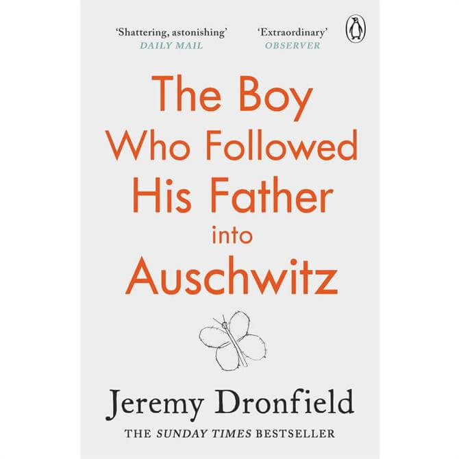 The Boy Who Followed His Father into Auschwitz By Jeremy Dronfield (Paperback)