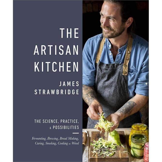 The Artisan Kitchen By James Strawbridge (Hardback)