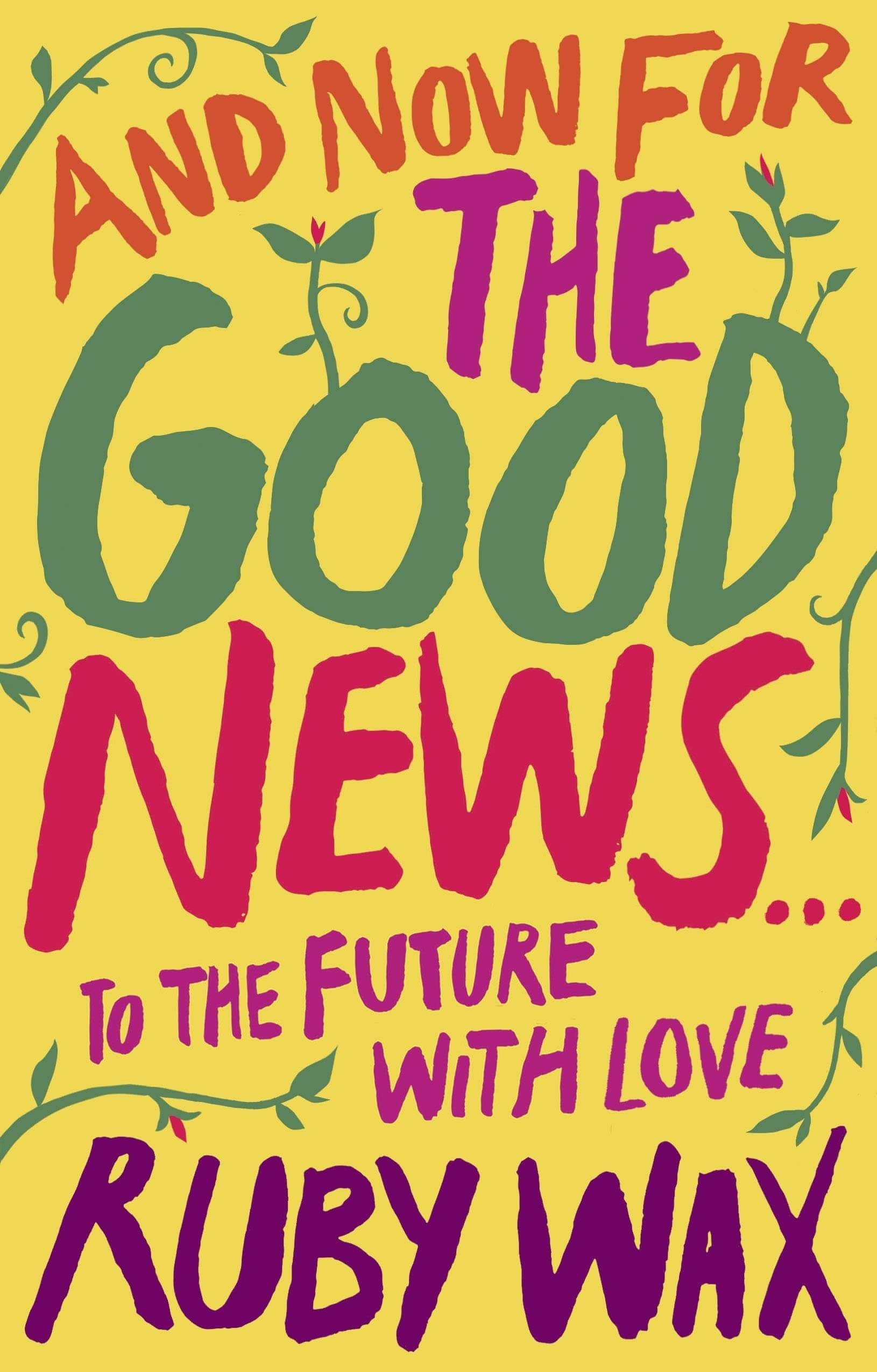 An image of And Now For The Good News... By Ruby Wax (Hardback)