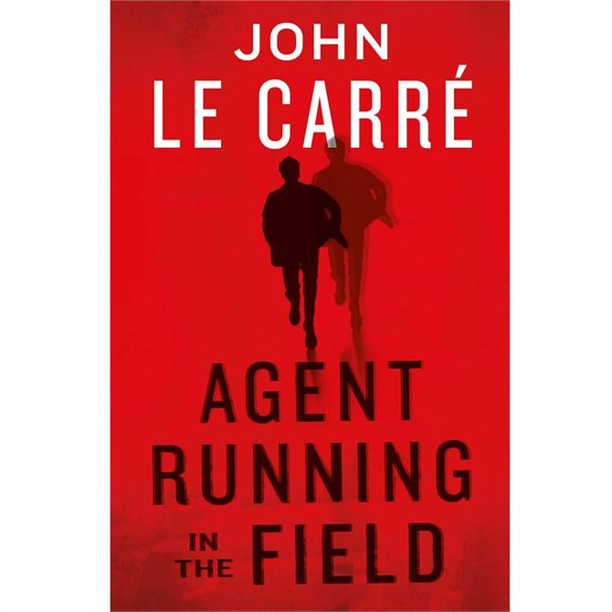 Agent Running in the Field By John le Carré (Hardback)