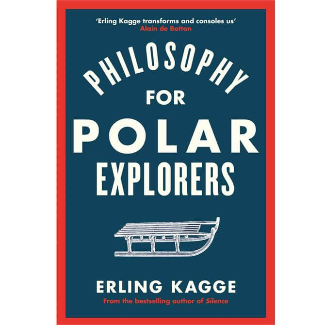 Philosophy for Polar Explorers By Erling Kagge (Hardback)