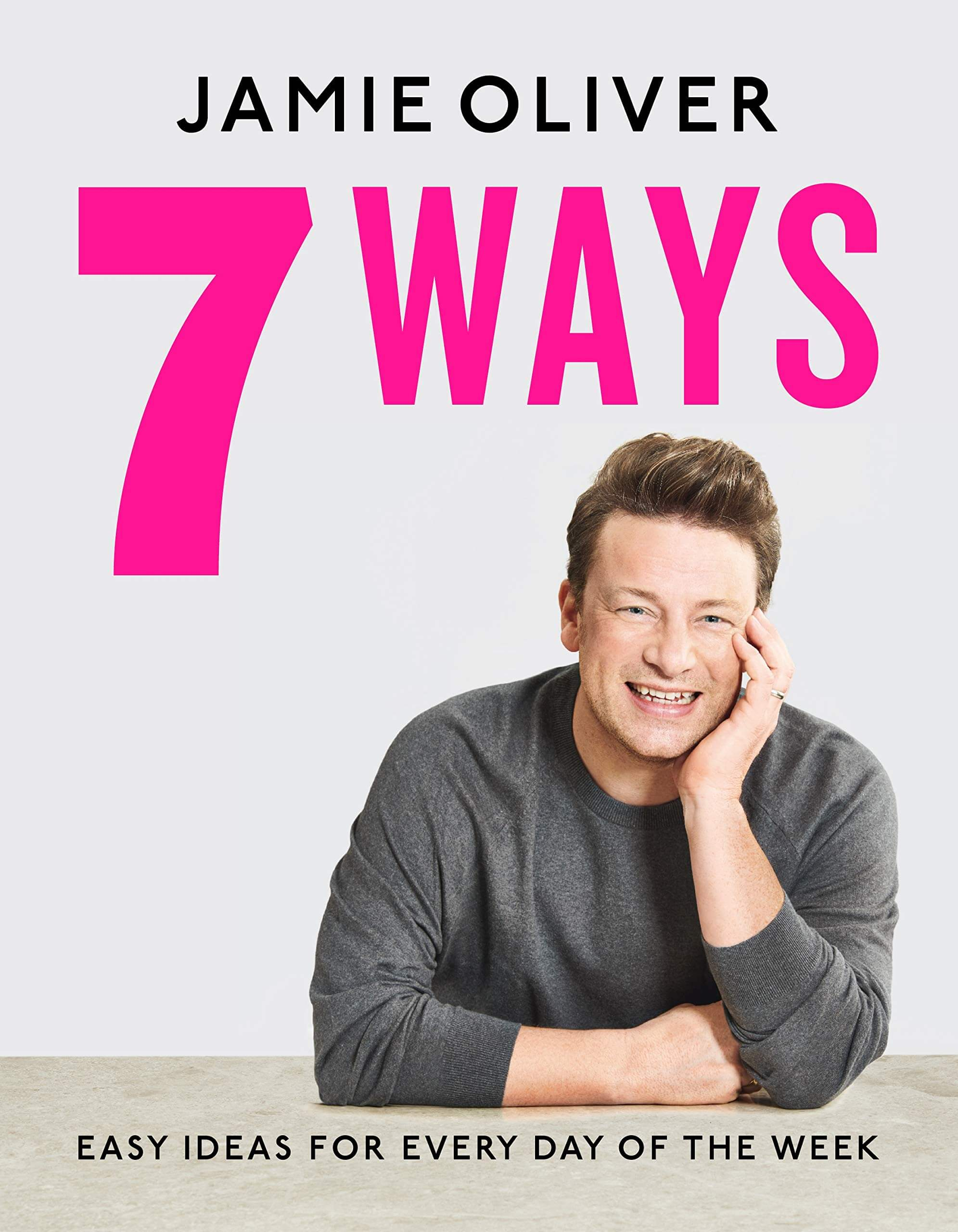 An image of 7 Ways: Easy Ideas for Every Day of the Week By Jamie Oliver (Hardback)