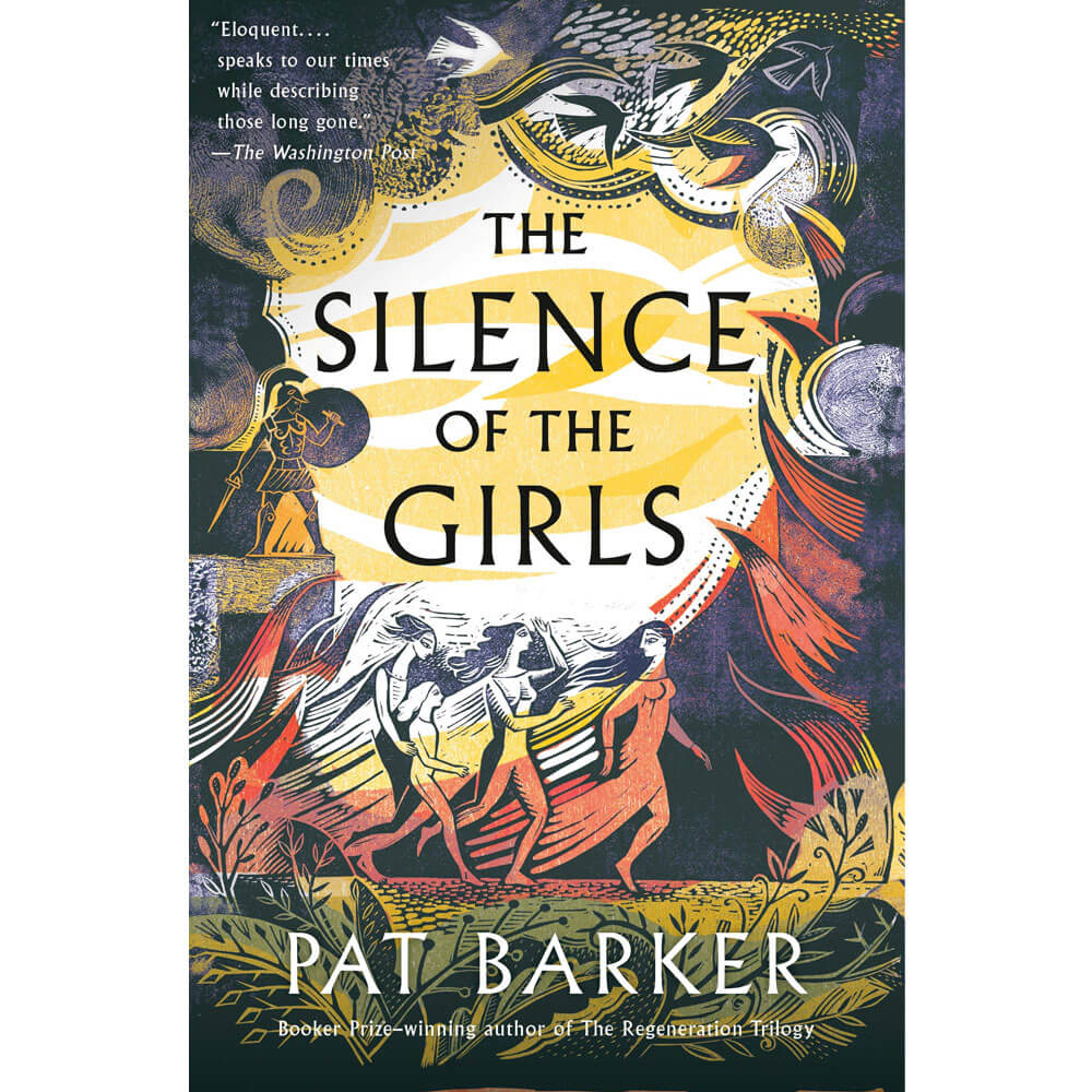 An image of The Silence of the Girls By Pat Barker (Paperback)