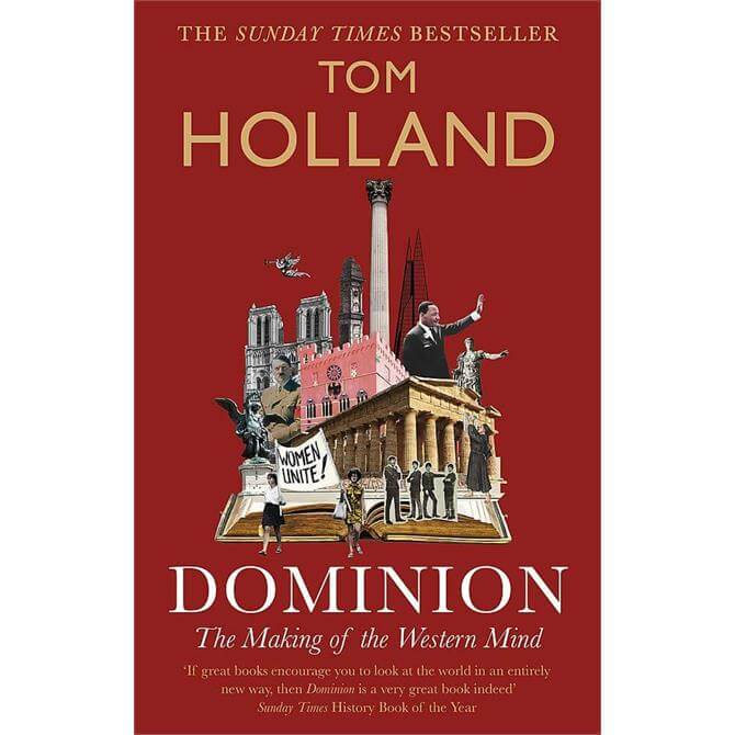 Dominion: The Making of the Western Mind By Tom Holland (Paperback)