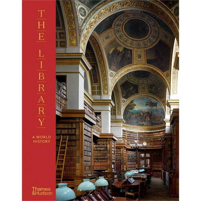 The Library: A World History By James W P Campbell (Hardback)