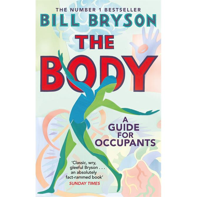 The Body: A Guide for Occupants By Bill Bryson (Paperback)
