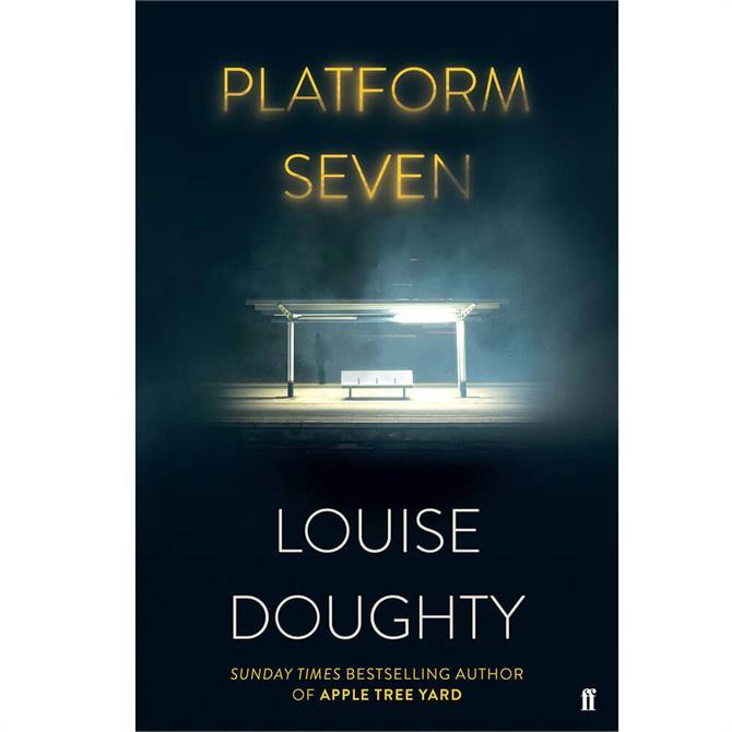 Platform Seven By Louise Doughty (Hardback)