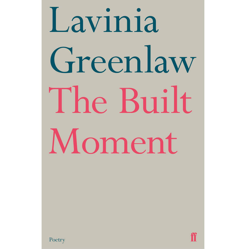 An image of The Built Moment By Lavinia Greenlaw (Hardback)