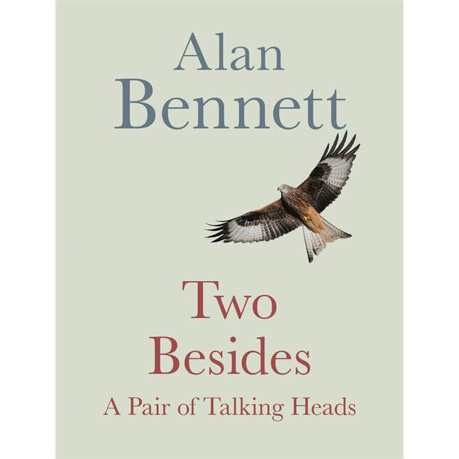 Two Besides: A Pair of Talking Heads By Alan Bennett (Hardback)