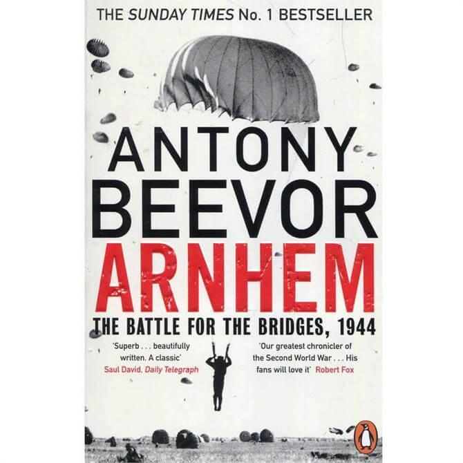 Arnhem: The Battle for the Bridges, 1944 By Antony Beevor (Paperback)