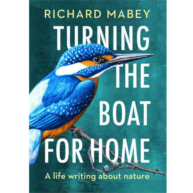 Turning the Boat for Home By Richard Mabey (Hardback)