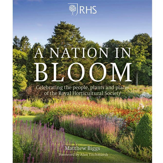 RHS A Nation in Bloom By Matthew Biggs (Hardback)